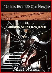 14 Canons, BWV 1087 sheet music book 1 by Johann Sebastian Bach : Complete score Canon series (English Edition)