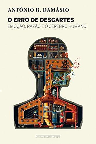 O erro de Descartes: Emoção, razão e o cérebro humano