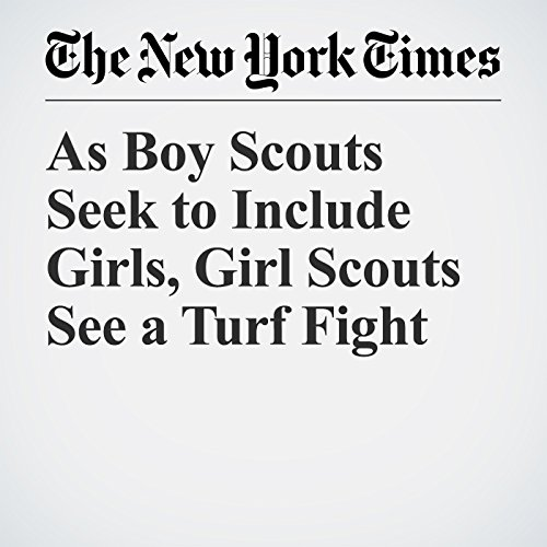 As Boy Scouts Seek to Include Girls, Girl Scouts See a Turf Fight copertina