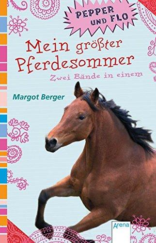 Mein größter Pferdesommer: Pepper und Flo (1&2)