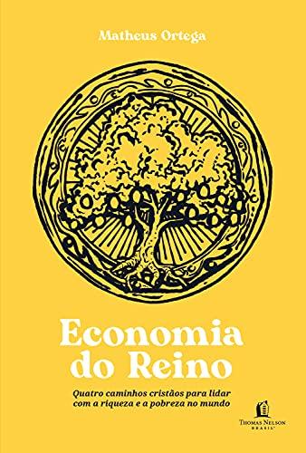 Economia do Reino: quatro caminhos cristãos para lidar com a riqueza e a pobreza no mundo