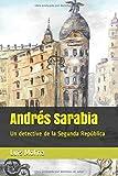 Andrés Sarabia: Un detective de la Segunda República