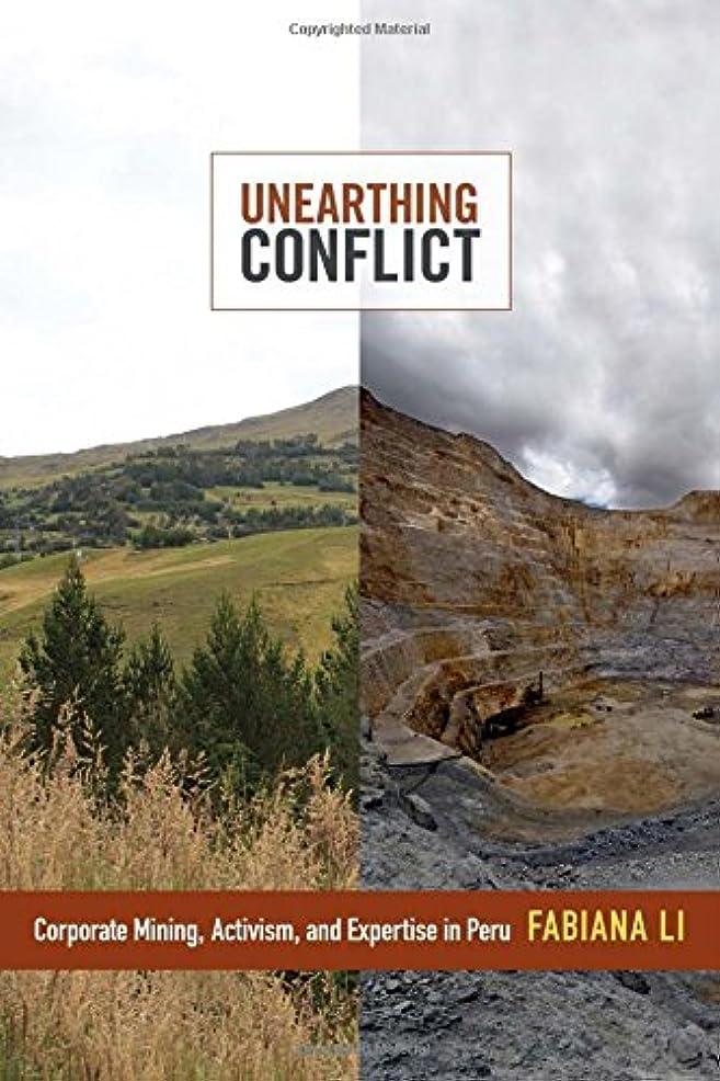 効果的に実質的に成人期Unearthing Conflict: Corporate Mining, Activism, and Expertise in Peru