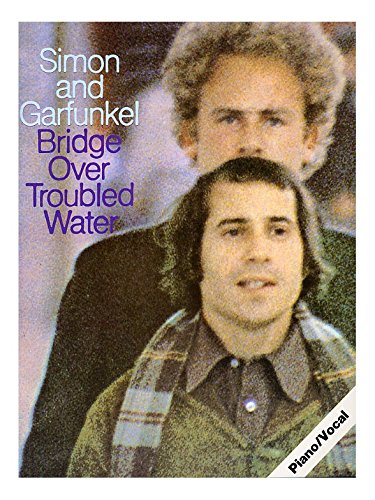 Simon And Garfunkel: Bridge Over Troubled Water. Für Klavier, Gesang & Gitarre(mit Akkordsymbolen)
