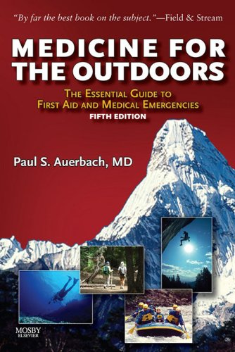 Medicine for the Outdoors E-Book: The Essential Guide to Emergency Medical Procedures and First Aid (Medicine for the Outdoors: The Essential Guide to First Aid &)