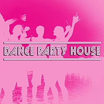 Dance Party House