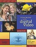 Teaching with Digital Video: Watch, Analyze, Create