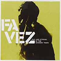 Old & Strong in the Modern Times by Favez (2005-04-19)