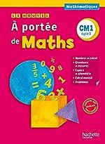 Le Nouvel A portée de maths CM1 - Livre élève - Ed. 2016 de Jean-Claude Lucas