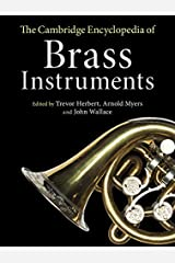 The Cambridge Encyclopedia of Brass Instruments Kindle Edition