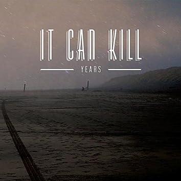 It Can Kill