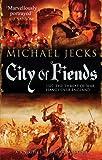 City of Fiends (Knights Templar Mysteries, Band 31) - Michael Jecks