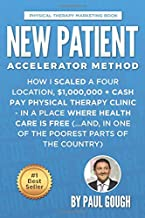 New Patient Accelerator Method: How I Scaled a Four Location, $1,000,000 + Cash Pay Physical Therapy Clinic - In a Place W...