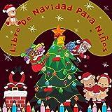Libro De Navidad Para Niños: Un Folleto Navideño Para Los Niños Que Ya Están Esperando La Navidad. También Puede Ser Para Niños grandes O Adultos | ... | Libro Para Colorear Con Motivos Festivos