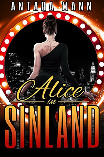 Alice in Sinland: A Story of Murder, Greed... Violence, Adultery and Treasure (English Edition)