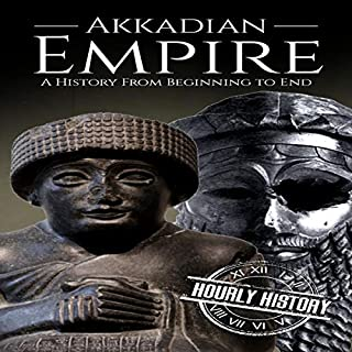 Akkadian Empire - A History from Beginning to End      Mesopotamia History, Book 2              By:                                                                                                                                 Hourly History                               Narrated by:                                                                                                                                 Stephen Paul Aulridge Jr                      Length: 1 hr and 4 mins     1 rating     Overall 5.0