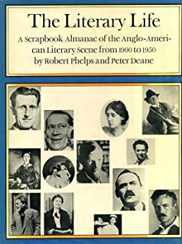 The Literary Life: A Scrapbook Almanac of the Anglo-American Literary Scene from 1900 to 1950 0701115319 Book Cover