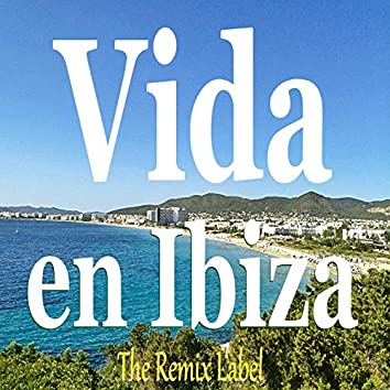 Vida en Ibiza: Fitness Workout Music from the Remixlabel Radioshow
