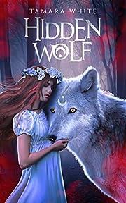 Hidden Wolf (The Hunted Book 1)