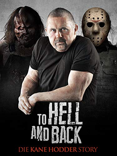 To Hell and Back: Die Kane Hodder Story