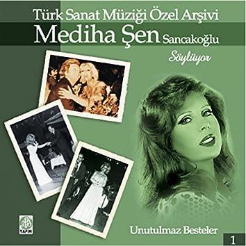 Mediha Şen Sancakoğlu Söylüyor (Türk Sanat Müziği Özel Arşivi, Vol. 1)