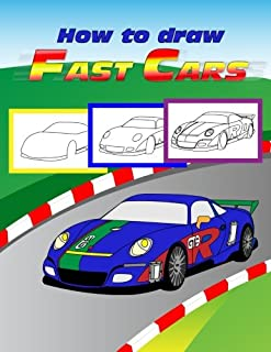 Fast Cars How To Draw Guide: step by step drawing guide, 2 in 1 - learn in easy steps and color, learn and color Veyron, Aston Martin, Camaro, ... GT, Koenigsegg, McLaren, Pagani, Porsche