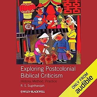 Exploring Postcolonial Biblical Criticism     History, Method, Practice              Di:                                                                                                                                 R. S. Sugirtharajah                               Letto da:                                                                                                                                 Kevin Young                      Durata:  7 ore e 10 min     Non sono ancora presenti recensioni clienti     Totali 0,0