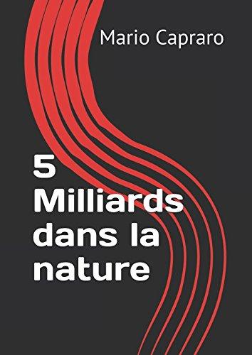 5 Milliards dans la nature (French Edition)