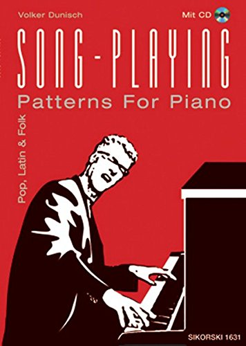 Song-Playing: Pop, Latin & Folk. Patterns for Piano. Mit CD