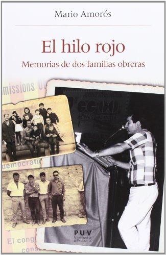 El hilo rojo: Memorias de dos familias obreras: 33 (Història i Memòria del Franquisme)