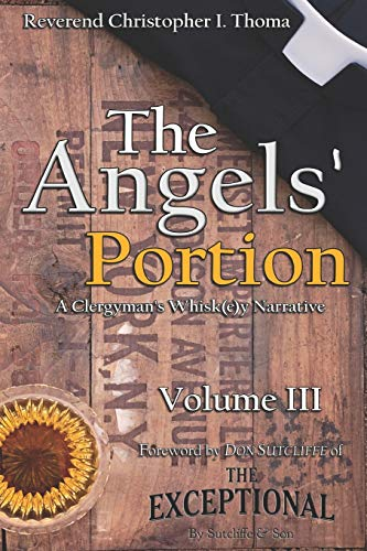 The Angels' Portion, Volume 3: A Clergyman's Whisk(e)y Narrative