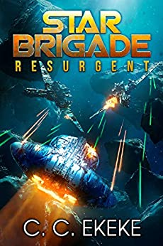 Star Brigade: Resurgent (Star Brigade Book 1) by [C.C. Ekeke]