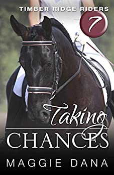 Taking Chances (Timber Ridge Riders Book 7) by [Maggie Dana]