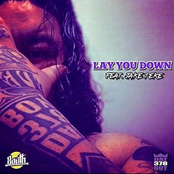 Lay You Down (feat. Jake Teke)