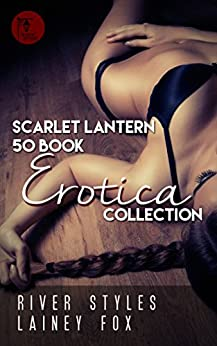 Scarlet Lantern 50 Book Erotica Collection by [Lainey Fox, River Styles]