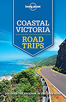 Lonely Planet Coastal Victoria Road Trips (Travel Guide) by [Lonely Planet, Anthony Ham]