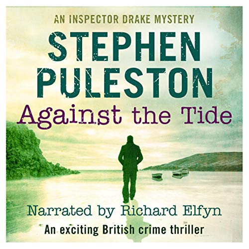Against the Tide: An Exciting British Crime Thriller  By  cover art