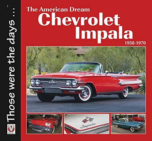 Mort, N: Chevrolet Impala 1958-1970: The American Dream (Those Were the Days)