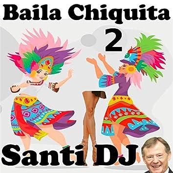 Baila Chiquita 2
