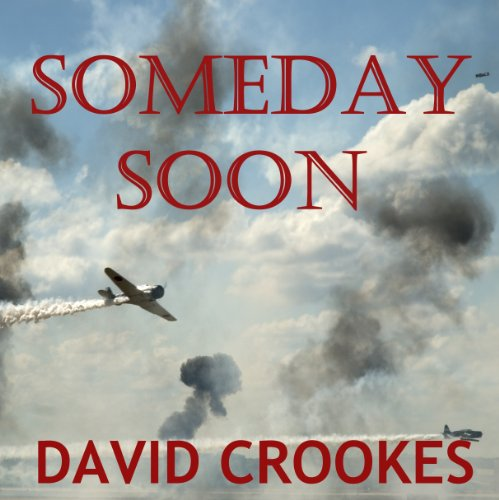 Someday Soon                   By:                                                                                                                                 David Crookes                               Narrated by:                                                                                                                                 Alexandra Haag                      Length: 14 hrs and 3 mins     2 ratings     Overall 2.0