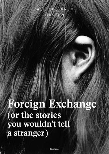 Foreign Exchange: (or the stories you wouldn't tell a stranger) (hors série)