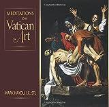 Meditations on Vatican Art by Haydu LC STL, Mark (2013) Hardcover