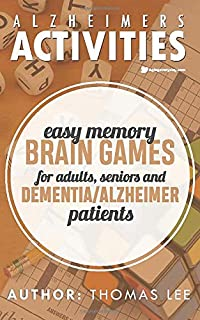 Alzheimers Activities: Easy Memory Brain Games for Adults, Seniors, and Dementia/ Alzheimer Patients