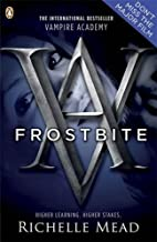 Vampire Academy: Frostbite (book 2) by Richelle Mead (2009-10-01)