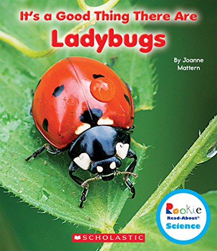It's a Good Thing There Are Ladybugs (Rookie Read-About Science: It's a Good Thing...)