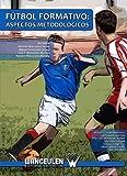 Fútbol formativo: aspectos metodológicos