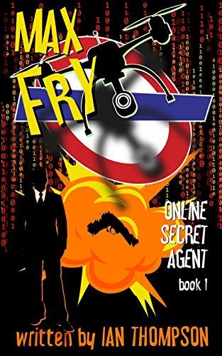 Max Fry: 1 (Online Secret Agent)