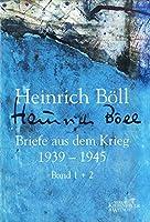 Briefe aus dem Krieg 1939 - 1945: Mit einem Vorwort von Annemarie Boell