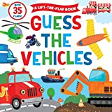 Guess the Vehicle: A Lift-The-Flap Book: A Lift-The-Flap Book - With 35 Flaps! (Clever Hide & Seek)