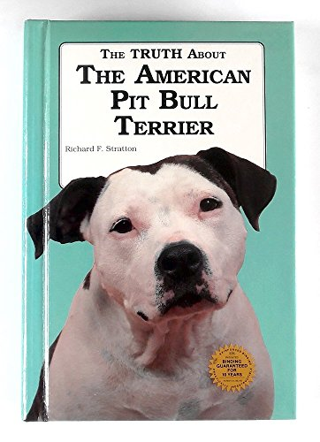 The Truth about the American Pit Bull Terrier 1